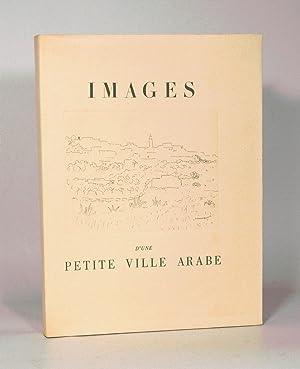 IMAGES D'UNE PETITE VILLE ARABE. Gravures originales: MARTY (Marcelle).