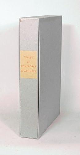 VILLES ET CAMPAGNES D'ALGÉRIE. Eaux-fortes de J. Bersier, E. Bouchaud et E. Corneau.: ...