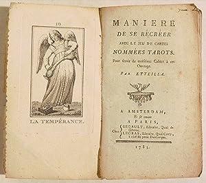 MANIÈRE DE SE RÉCRÉER AVEC LE JEU DE CARTES NOMMÉES TAROTS. Pour servir de troisième Cahier à cet ...