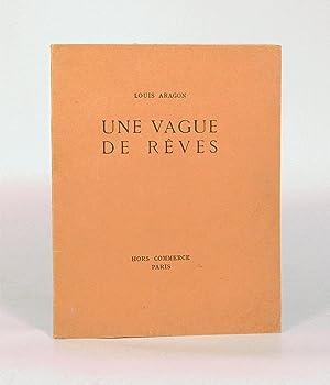 UNE VAGUE DE RÊVES.: ARAGON (Louis).