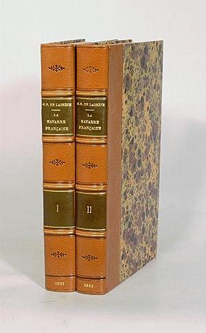 LA NAVARRE FRANÇAISE. [2 volumes].: BASCLE DE LAGRÈZE