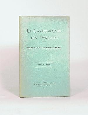 LA CARTOGRAPHIE DES PYRÉNÉES. Étude par le: MASSIÉ (Colonel Jean-François).