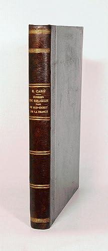 GUERRES DE RELIGION DANS LE SUD-OUEST DE: CABIÉ (Edmond).