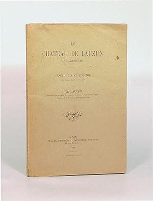 LE CHATEAU DE LAUZUN EN AGENAIS. Description: LAUZUN (Philippe).
