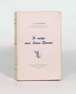 IL NEIGE AUX EAUX-BONNES.: LE BONDIDIER (Louis).