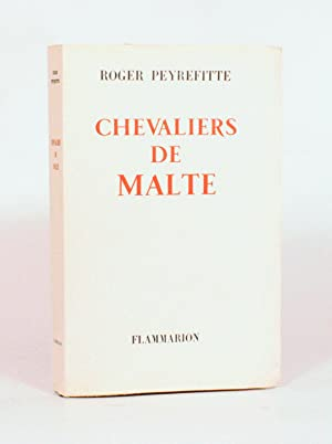 CHEVALIERS DE MALTE.: PEYREFITTE (Roger).