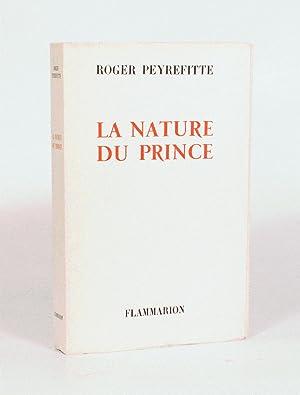 LA NATURE DU PRINCE.: PEYREFITTE (Roger).
