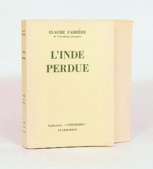 L'INDE PERDUE.: FARRÈRE (Claude).