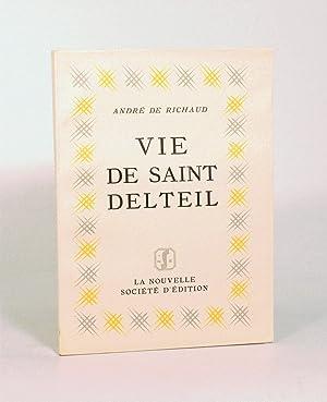 VIE DE SAINT DELTEIL. Avec un portrait par Mariette Lydis.: RICHAUD (André de).