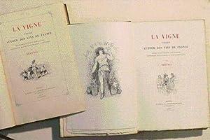 LA VIGNE. Voyage autour des vins de France. Etude physiologique, anecdotique, historique, ...