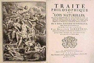 TRAITE PHILOSOPHIQUE DES LOIX NATURELLES, ou l'on recherche et l'on établit, par ...