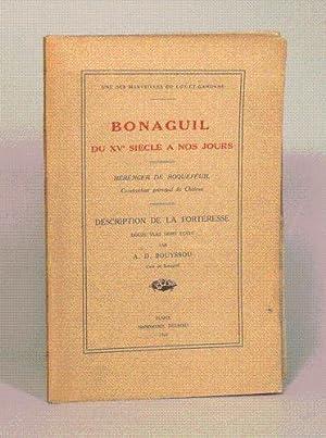 BONAGUIL DU XVe SIECLE A NOS JOURS. Description de la forteresse. Douze vues hors-texte par A. D. ...
