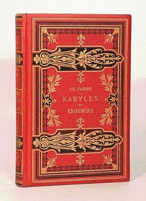 KABYLES ET KROUMIRS. Dessins de MM. Andrieux, Duhousset, Ch. Gosselin, H. Vogel, d'aprè...