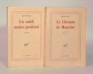 UN OUBLI MOINS PROFOND. Souvenirs. & LE CHEMIN DE MONCLAR. Souvenirs. ** [2 volumes].: BOSCO (...