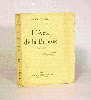L'AME DE LA BROUSSE.: ESME (Jean d').