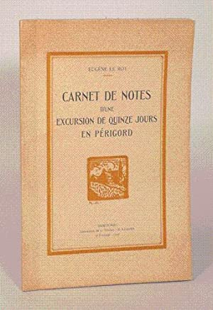 CARNET DE NOTES D'UNE EXCURSION DE QUINZE JOURS EN PERIGORD.: LE ROY (Eugène).