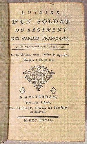 LOISIRS D'UN SOLDAT DU REGIMENT DES GARDES FRANCOISES. [relié à la suite] LA ...
