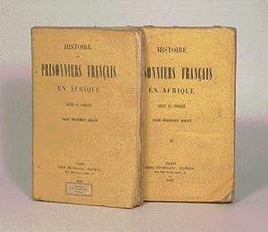 HISTOIRE DES PRISONNIERS FRANCAIS EN AFRIQUE DEPUIS LA CONQUETE. [2 volumes].: ALBY (Ernest).