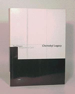 CHERNOBYL LEGACY.: FUSCO (Paul) et CARIS (Magdalena).