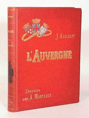 L'AUVERGNE. Illustrations de A. MONTADER.: AJALBERT (J.).