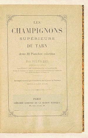 LES CHAMPIGNONS SUPÉRIEURS DU TARN. Avec 32 planches coloriées.: BEL (Jules).