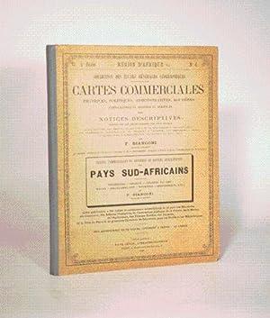 CARTES COMMERCIALES ET MINIERES ET NOTICES DESCRIPTIVES DES PAYS SUD-AFRICAINS avec TEXTE ...