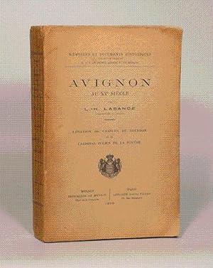 AVIGNON AU XVe SIECLE. Légation de Charles de Bourbon et du Cardinal Julien de La Rov&egrave...