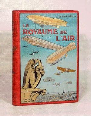LE ROYAUME DE L'AIR. Ouvrage illustré de 120 gravures et photographies documentaires.: ...