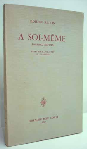 A SOI-MÊME. Journal (1867-1915). Notes sur la vie, l'art et les artistes.: REDON (Odilon...