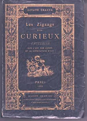 LES ZIGZAGS D'UN CURIEUX. CAUSERIES SUR L'ART DES LIVRES ET LA LITTERATURE D'ART.: ...