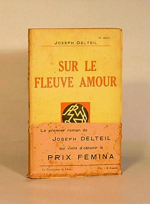 SUR LE FLEUVE AMOUR.: DELTEIL (Joseph).
