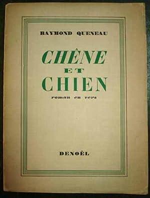 CHENE ET CHIEN. Roman en vers.: QUENEAU (Raymond).