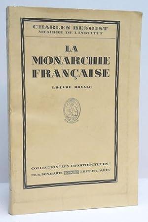LA MONARCHIE FRANCAISE. L'Oeuvre Royale.: BENOIST (Charles).