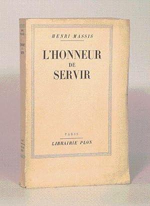 L'HONNEUR DE SERVIR. Textes réunis pour contribuer à l'histoire d'une ...