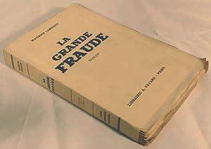 LA GRANDE FRAUDE.: LARROUY (Maurice).