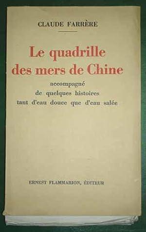 LE QUADRILLE DES MERS DE CHINE accompagné: FARRERE (Claude).