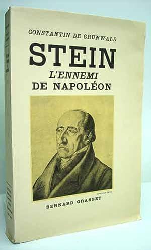 STEIN, L'ENNEMI DE NAPOLEON.: GRUNWALD (Constantin de).