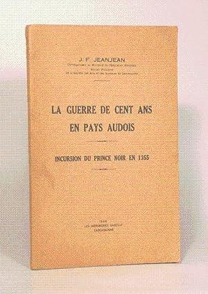 LA GUERRE DE CENT ANS EN PAYS AUDOIS. Incursion du Prince Noir en 1355.: JEANJEAN (J. F.).
