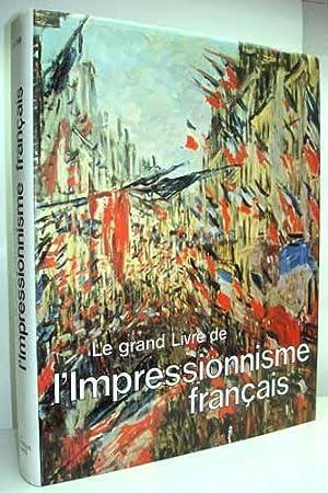 LE GRAND LIVRE DE L'IMPRESSIONNISME FRANCAIS.: KELDER (Diane).