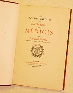 LES POESIES INEDITES DE CATHERINE DE MEDICIS.: FREMY (Edouard).
