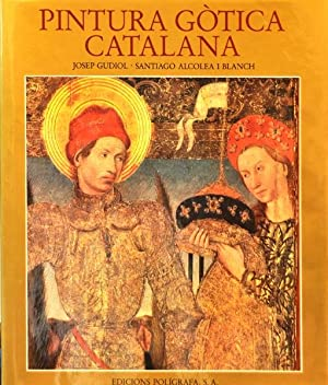 Pintura Gotica Catalana: Josep Gudiol, Santiago Alcolea i Blanch