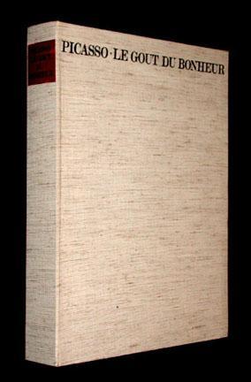Picasso - Le Gout du Bonheur: A Suite of Happy, Playful, and Erotic Drawings: Pablo Picasso