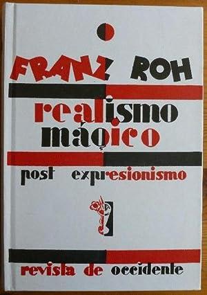 Franz Roh Realismo mágico. Post Expresionismo: Franz Roh
