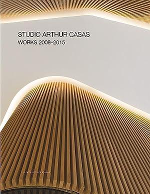 Studio Arthur Casas Works 2008-2015: Philip Jodidio, Philip Stevens et alt