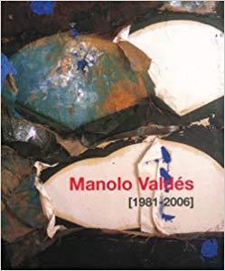Manolo Valdés (1981-2006): Valdes, Manolo