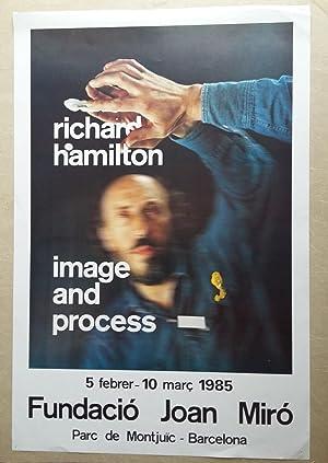 Poster Affiche Plakat - RICHARD HAMILTON - IMAGE AND PROCESS - FUNDACIÓ MIRÓ 1985: Richard Hamilton