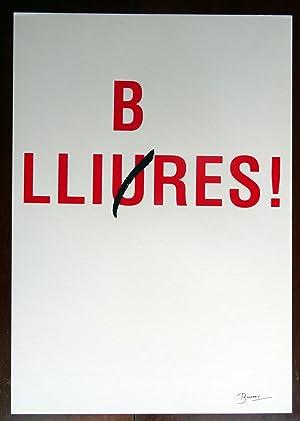 LLIBRES LLIURES - B LLIURES - JOAN BROSSA (Serigrafia facsímil): JOAN BROSSA