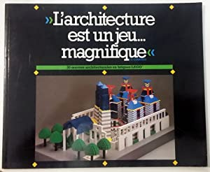 L'architecture est un jeu. magnifique - Lego - Le Corbusier (Architecture is a magnificent game...