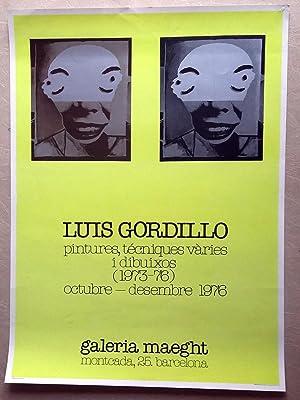 Cartel Luis Gordillo Pintures Tècniques varies i Dibuixos Maeght 1976: Luis Gordillo