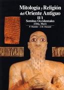 MITOLOGÍA Y RELIGIÓN DEL ORIENTE ANTIGUO. Semitas Occidentales (Ebla, Mari). Vol. II/1: P. Mander -...